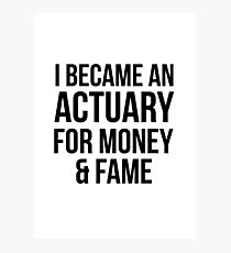 Actuary for Fame n Money Photographic Print