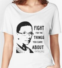 NOTORIOUS RBG - Fight For The Things That You Care About Women's Relaxed Fit T-Shirt