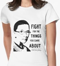 NOTORIOUS RBG - Fight For The Things That You Care About Women's Fitted T-Shirt