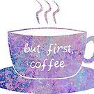 """«""""pero primero, taza colorida"""" del café» de MayaTauber"""
