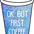 """«""""Bien, pero primer café"""" taza de viaje colorida» de MayaTauber"""