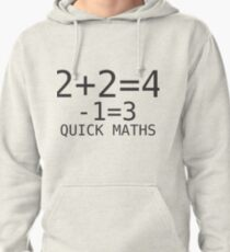 Quick Maths - two plus two is four minus one thats three Pullover Hoodie