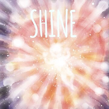 Shine Shine Shine Shine by ChristopherG