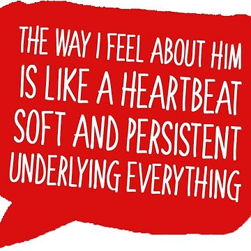 Love, Simon, Quote 'The way I feel about him is like a heartbeat soft and persistent underlying everything' by LeilaCCG