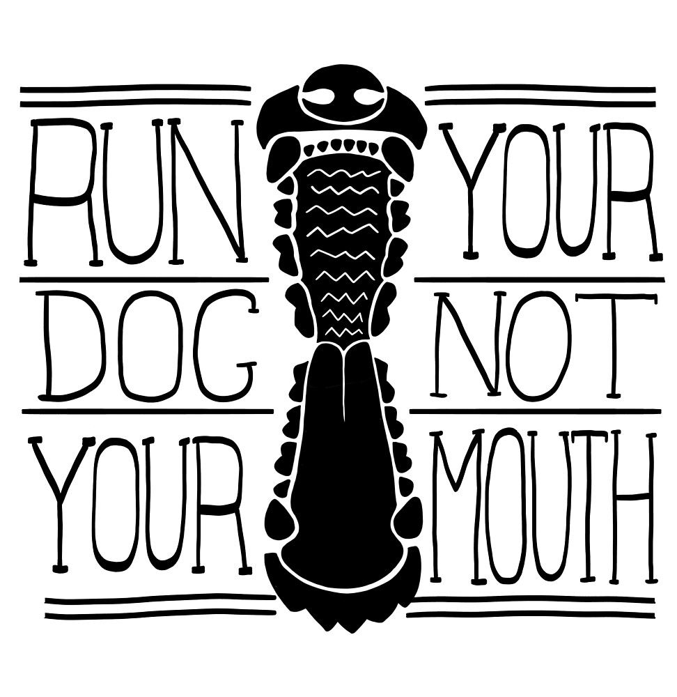 Run Your Dog Not Your Mouth Generic  by Rhett J.