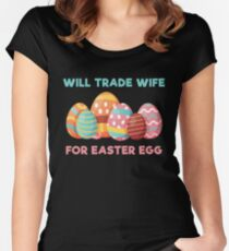 Easter gift for wife gifts merchandise redbubble will trade wife for easter egg funny t shirt gift will trade wife negle Images