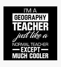Geography Teacher Photographic Print