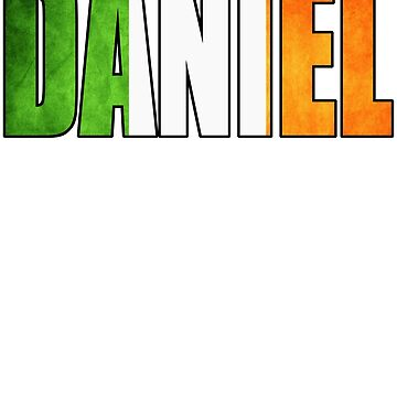Awesome Names - DANIEL - Ireland Flag Bold Text Gift for Irish Daniels by ResonantlyLush