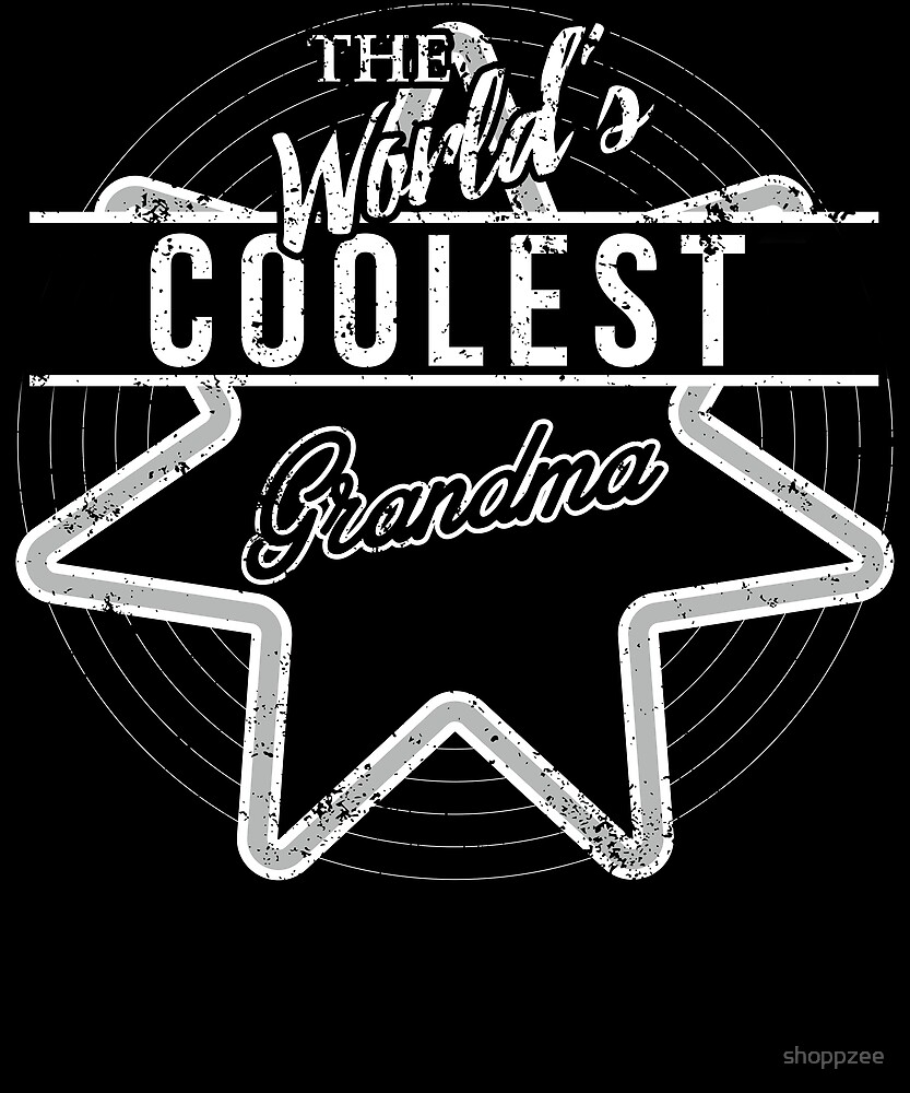 The Worlds Coolest Grandma Gifts Funny by shoppzee