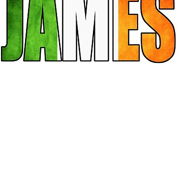 Awesome Names - James - Ireland Flag Bold Text Gift for Irish James by ResonantlyLush