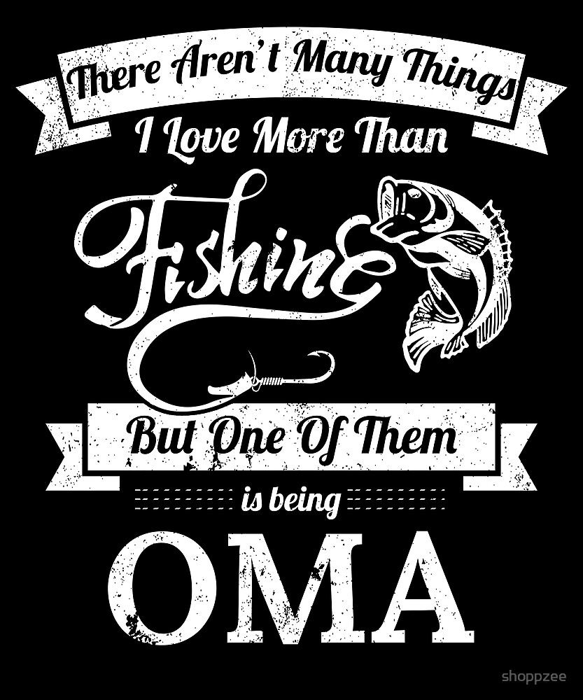 Love Fishing Being Oma Women Fishing Shirts by shoppzee