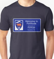 Welcome to Fortitude Sign - Fortitude T-shirt T-Shirt