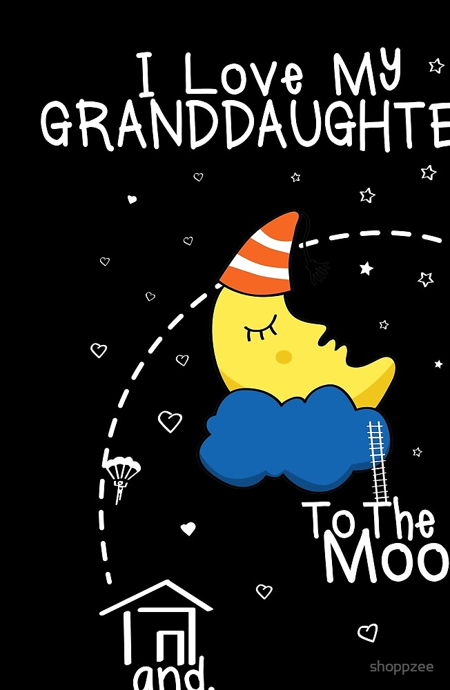 Grandaughters Love To The Moon by shoppzee