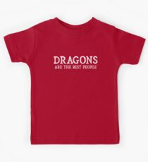 Dragons Are The Best People Kids Tee