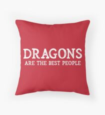 Dragons Are The Best People Throw Pillow