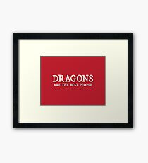 Dragons Are The Best People Framed Print