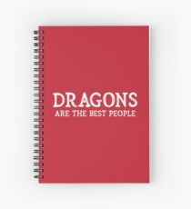 Dragons Are The Best People Spiral Notebook