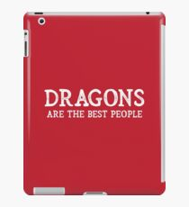 Dragons Are The Best People iPad Case/Skin