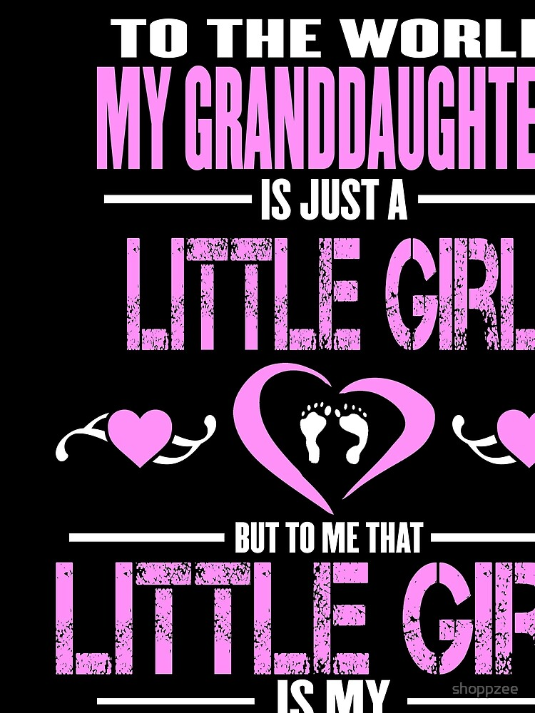 Granddaughter Means World To Me v2 by shoppzee