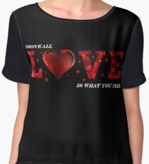 Above All Love is What You Need Chiffon Top