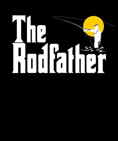 the rodfather | fishing shirt | fishing gifts | fishing clothes | bass fishing shirt | ice fishing | fishing accessories | fishing novelty | fishing shirt ...