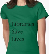 Libraries Save Lives - Fundraiser Women's Fitted T-Shirt