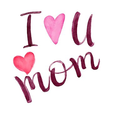 I Love You Mom by overstyle