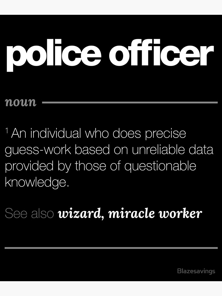 Police Officer Definition Gift Funny Job Quote Tee Framed Art Print