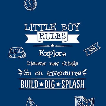 Little boy rules by CUPIDDESIGNS