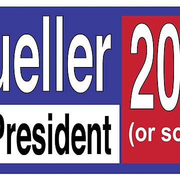 Mueller for President 2020 (or sooner) by PhanieMilton
