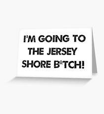 jersey shore b*tch Greeting Card