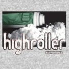 Highroller by KILLYOURIDOLS