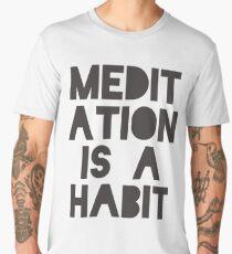Meditation Is A Habit Men's Premium T-Shirt