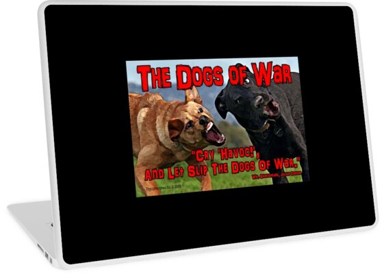 The Dogs of War by EyeMagined