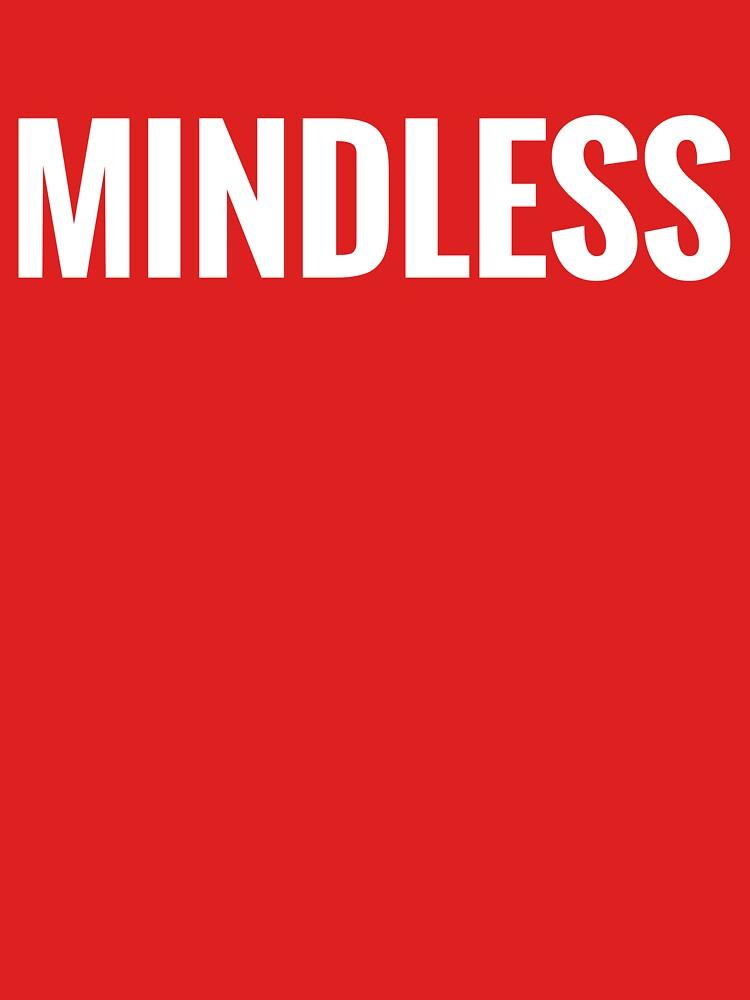 Mindless by NotMindless