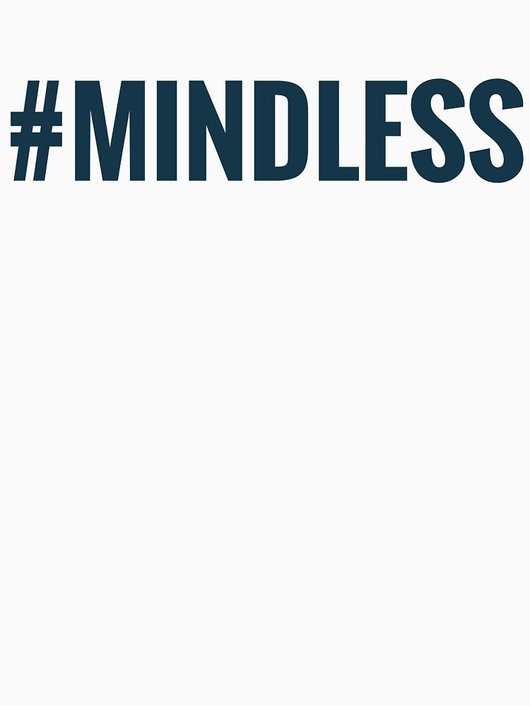 #Mindless by NotMindless