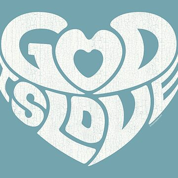 God Is Love - Cool Christian Graphic Design by superdazzle