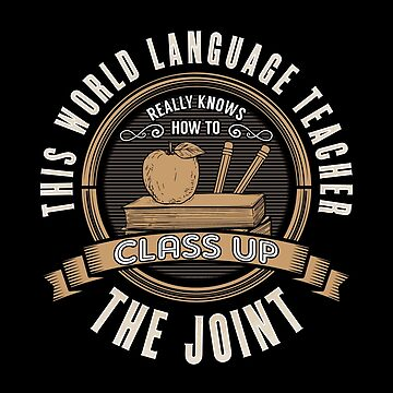 Language Teacher Design - This World Language Teacher Really Knows How To Class Up The Joint by kudostees