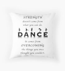 Dance Inspirational Quote Throw Pillow