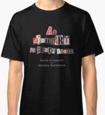 An dúnmharú is fearr liom Classic T-Shirt