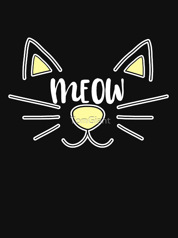 Cat Meow - Gift - Shirt - Meow by TomGiant