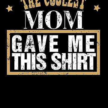 Mother Son Mother Daughter Coolest Mom Gift Love Son by shoppzee