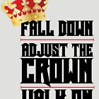 Fall Down, Adjust the Crown, Walk on by DanielDesigns