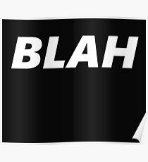 BLAH (white font) Poster