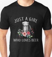 JUST A GIRL WHO LOVES BEER T SHIRT Unisex T-Shirt