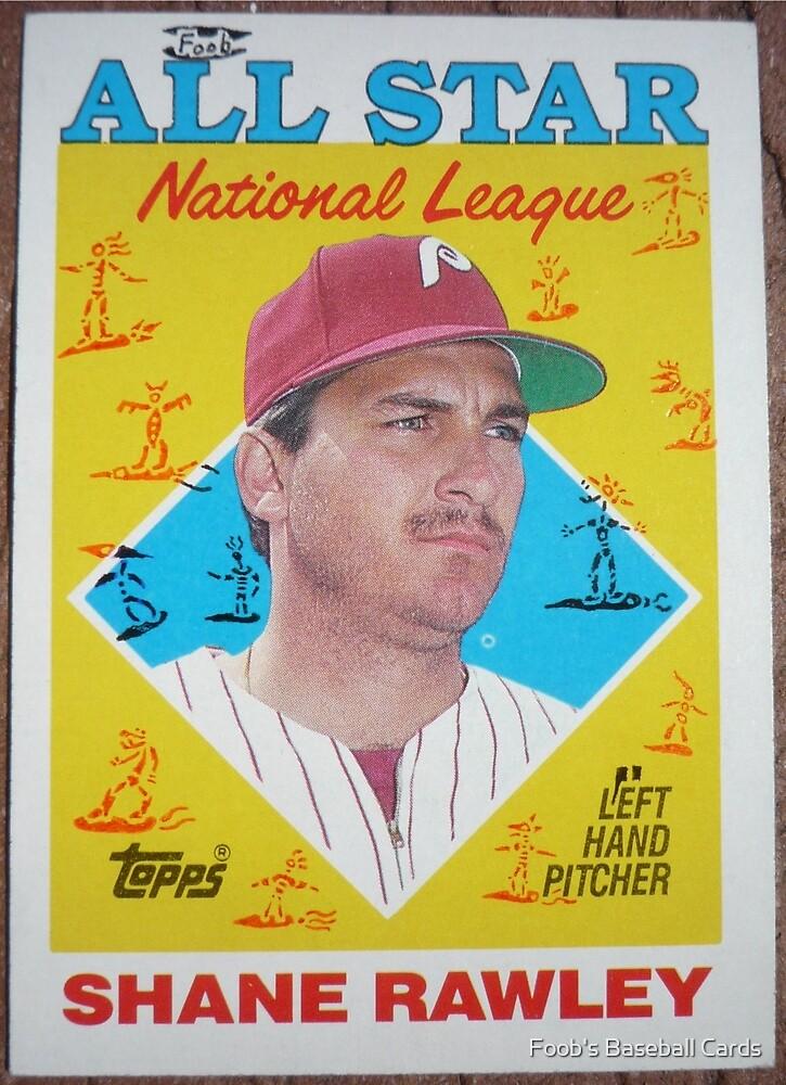076 - Shane Rawley by Foob's Baseball Cards
