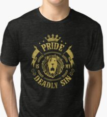 Pride is my deadly sin Tri-blend T-Shirt
