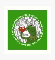 Kermit Sipping Tea (But that's none of my business) Art Print