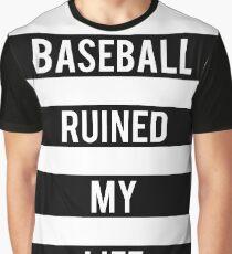 Baseball Ruined My Life Graphic T-Shirt