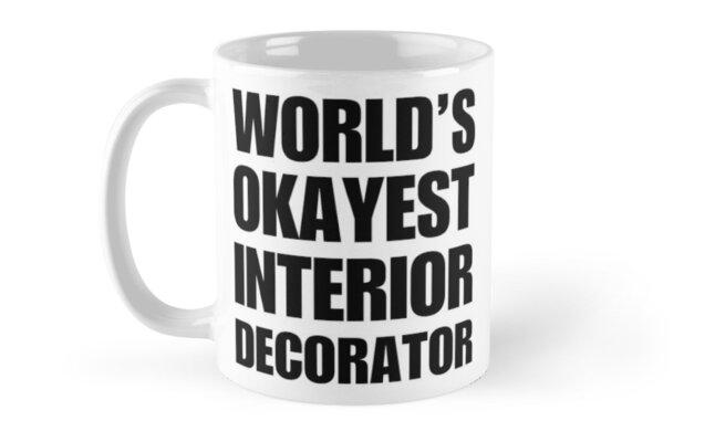 funny world s okayest interior designer gifts for interior designers